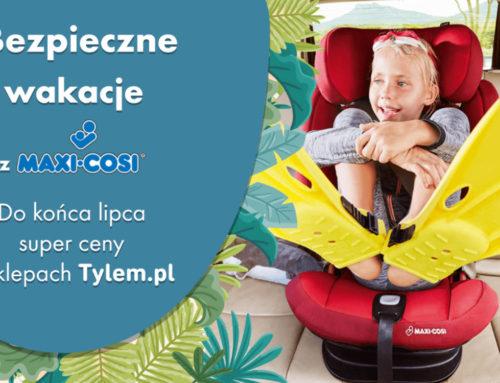 Wakacje z Maxi Cosi w sklepach Tylem.pl