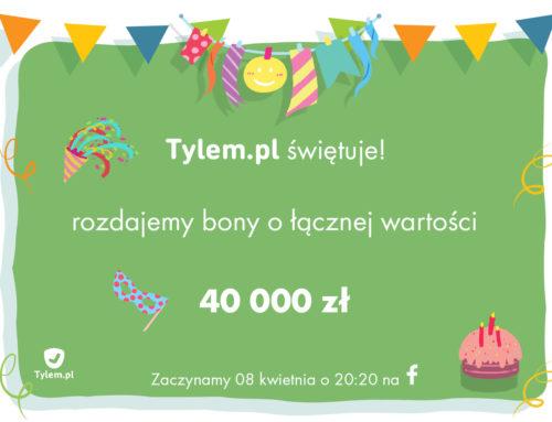 Urodziny Tylem.pl. Rozdajemy 40 000zł.